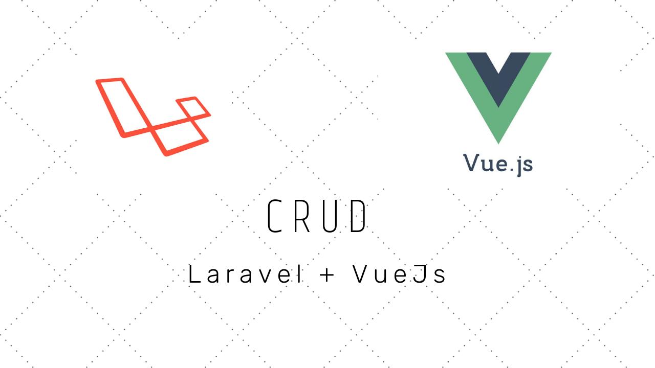 Crud на Laravel + VueJs (видеокурс)